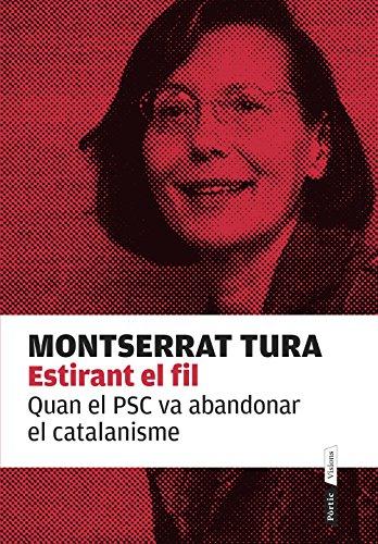 Estirant el fil: Quan el PSC va abandonar el catalanisme (P.VISIONS Book 74) (Catalan Edition) por Montserrat Tura