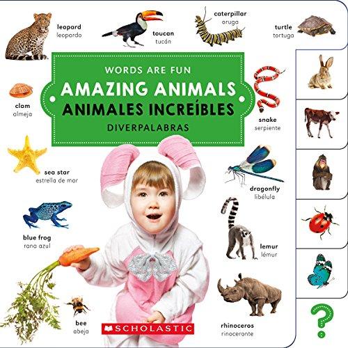 AMAZING ANIMALS ANIMALES INCREBLES (Words Are Fun/ Diverpalabras)