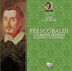 Girolamo Frescobaldi : L'œuvre intégrale