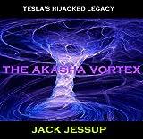The Akasha Vortex (Tesla's Legacy Book 2)