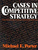 CASES IN COMPETITIVE STRATEGY by Michael E. Porter (1983-01-01)