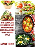 #8: The Complete Ketogenic Diet For Starters: Essential Guide To Keto Lifestyle: Low Carbs, More Energy