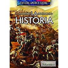 La historia/ The History of Latin America (Explora América Latina/ Exploring Latin America)