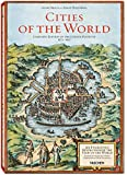 George Braun and Franz Hogenberg: Cities of the World: 363 Engravings Revolutionize the View of the World Complete Edition of the Colour Plates of 1572-1617
