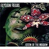 Songtexte von Elysian Fields - Queen of the Meadow