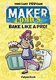 Maker Comics: Bake Like a Pro! (English Edition)