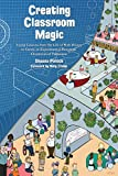 Creating Classroom Magic: Using Lessons from the Life of Walt Disney to Create an Experimental Prototype Classroom of Tomorrow