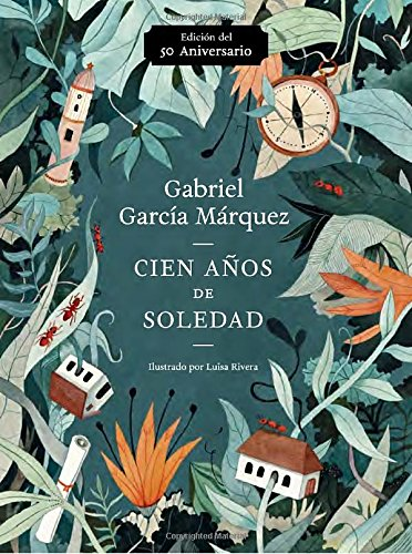 Cien Anos de Soledad (50 Aniversario): Illustrated Fiftieth Anniversary Edition of One Hundred Years of Solitude