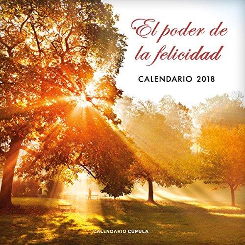 Calendario El poder de la felicidad 2018 (Calendarios y agendas) por AA. VV.
