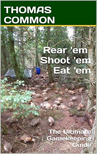 rear-em-shoot-em-eat-em-the-ultimate-gamekeeping-guide