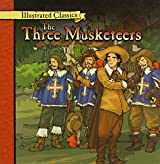 The Three Musketeers (Illustrated Classics) by Alexandre Dumas (2007-01-12)