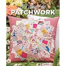 80 ideas de Patchwork (OTROS PRACTICA)