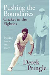 Pushing the Boundaries: Cricket in the Eighties: The Perfect Gift Book for Cricket Fans Hardcover