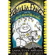 Amelia Fang And The Half Moon Holiday (The Amelia Fang Series)