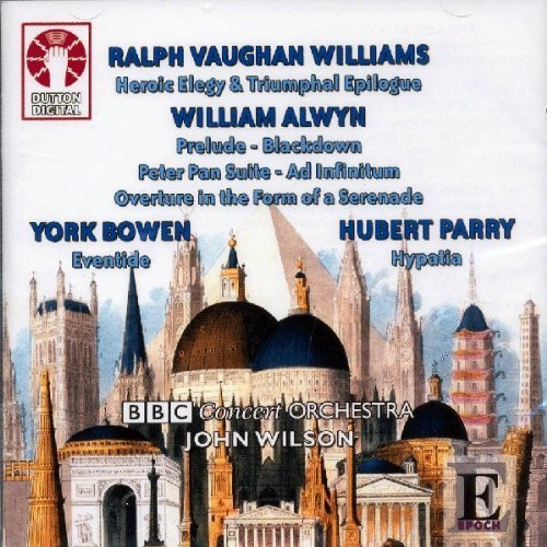 Vaughan Williams: Heroic Elegy & Triumphal Epilogue; Alwyn: Overture in the Form of a Serenade, Blackdown- a Tone Poem from the Surrey Hills, Peter Pan Suite, Ad Infinitum; Bowen: Orchestral Poem ' Eventide' ; Parry: Hypatia-incidental music by Micaela Haslam (2010-02-09) Surrey Form