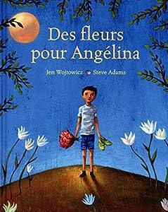 """Afficher """"Des fleurs pour Angélina"""""""