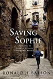 Saving Sophie: A Novel (Liam Taggart and Catherine Lockhart) - Ronald H. Balson