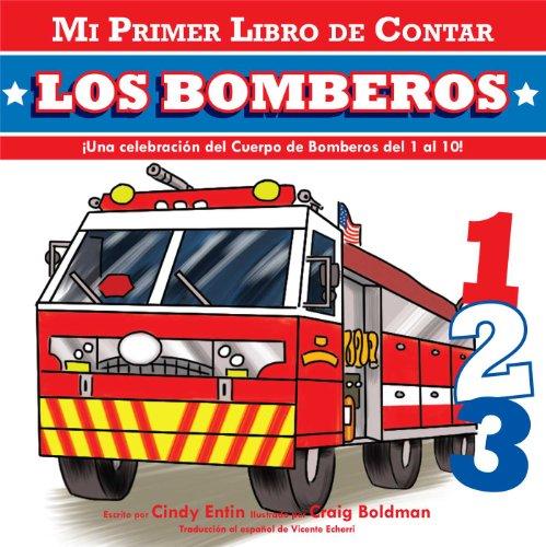 Mi Primer Libro de Contar: Los Bomberos = Firefighters por Cindy Entin