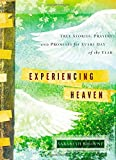 Experiencing Heaven: True Stories, Prayers, and Promises for Every Day of the Year Hardcover October 7, 2014