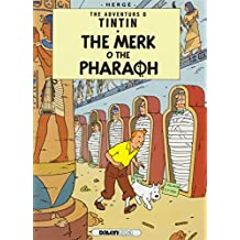 The Merk o the Pharaoh (The Adventures o Tintin)