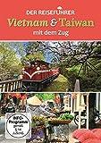 Der Reiseführer Vietnam & Taiwan mit dem Zug [Alemania] [DVD]