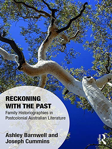 Reckoning with the Past: Family Historiographies in Postcolonial Australian Literature (Memory Studies: Global Constellations) (English Edition)