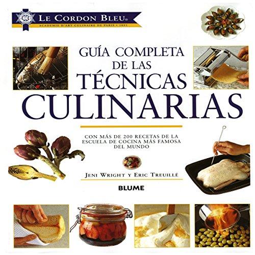 Le Cordon Bleu Guia Completa de Las Tecnicas Culinarias par Jeni Wright