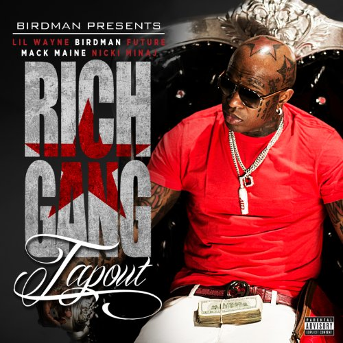 Birdman Presents - Tapout (Explicit Version) [feat. Lil Wayne & Birdman & Mack Maine & Nicki Minaj & Future] [Explicit]