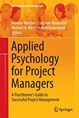Applied Psychology for Project Managers: A Practitioner's Guide to Successful Project Management (Management for Professionals) Taschenbuch