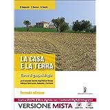 La casa e la terra. Con e-book. Con espansione online. Per la 3ª classe degli Ist. tecnici per geometri a indirizzo costruzioni