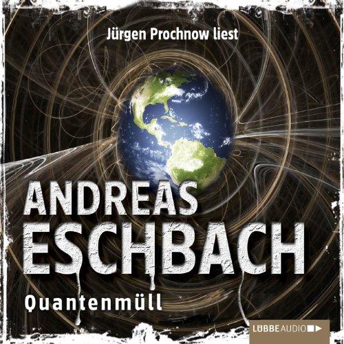 Buchseite und Rezensionen zu 'Quantenmüll' von Andreas Eschbach