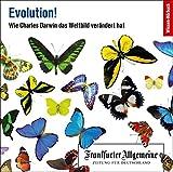 Evolution!: Wie Charles Darwin das Weltbild verändert hat