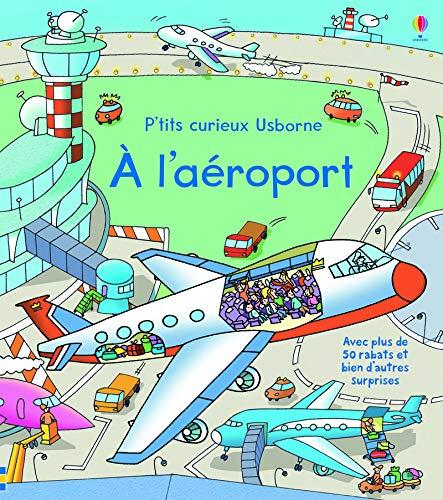 A l'aéroport - P'tits curieux Usborne