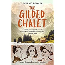 The Gilded Chalet: Travels through Literary Switzerland