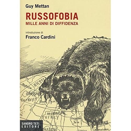 Russofobia. Mille Anni Di Diffidenza