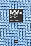 eBook Gratis da Scaricare La stanza intelligente La conoscenza come proprieta della rete (PDF,EPUB,MOBI) Online Italiano