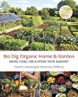 No Dig Organic Home & Garden - Grow, Cook, Use & Store Your Harvest