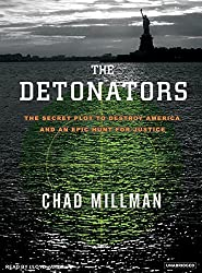 The Detonators: The Secret Plot to Destroy America and an Epic Hunt for Justice by Chad Millman (2006-09-05)