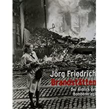 Brandstätten. Der Anblick des Bombenkrieges.