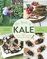 Book of Kale: The Easy-to-Grow Superfood by Sharon Hanna (2012-04-15)