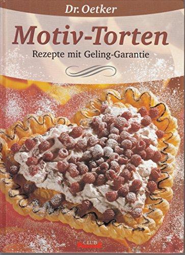 Dr. Oetker Motiv-Torten : Rezepte mit Geling-Garantie