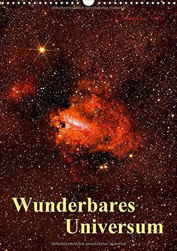 Preisvergleich Produktbild Wunderbares Universum (Wandkalender 2018 DIN A3 hoch): Fotografien von einer Galaxie, Sonne, Mond, Sternen und Nebeln (Monatskalender, 14 Seiten )
