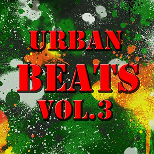 Urban Beats Vol.3 [Explicit]