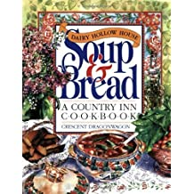 Dairy Hollow House Soup & Bread Cookbook by Crescent Dragonwagon (1992-01-05)