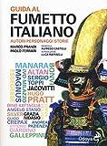 Guida al fumetto italiano. Autori personaggi storie