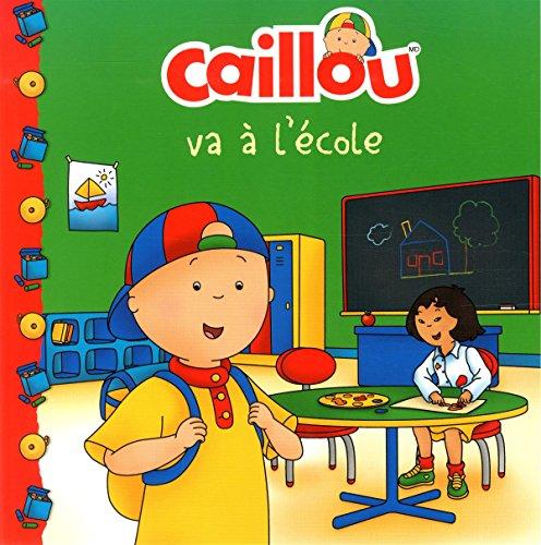 Caillou Va À l'École (French Edition of Caillou Goes to School) (Chateau de cartes)