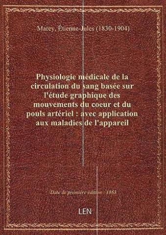 Etienne Jules Marey - Physiologie médicale de la circulation du sang