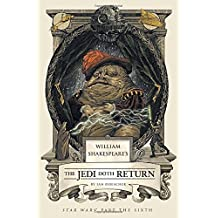William Shakespeare's The Jedi Doth Return (William Shakespeare's Star Wars) by Ian Doescher (2014-07-01)