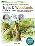 Ready to Paint in 30 Minutes: Trees & Woodlands in Watercolour - Build your skills with quick & easy painting projects