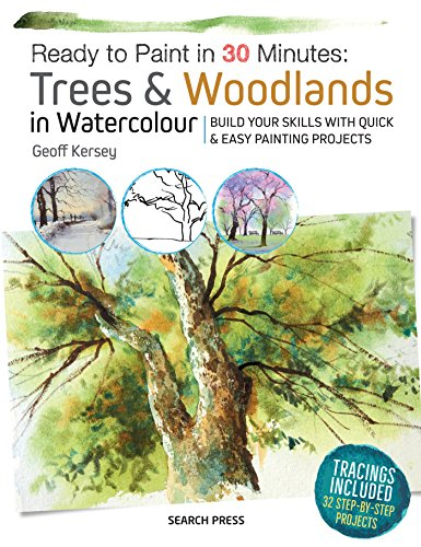 Ready to Paint in 30 Minutes: Trees & Woodlands in Watercolour: Build Your Skills with Quick & Easy Painting Projects por Geoff Kersey